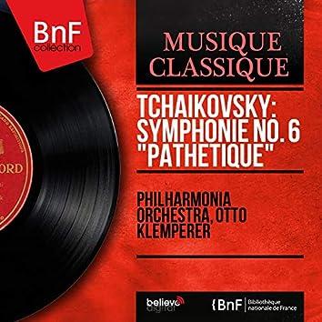 "Tchaikovsky: Symphonie No. 6 ""Pathétique"" (Stereo Version)"