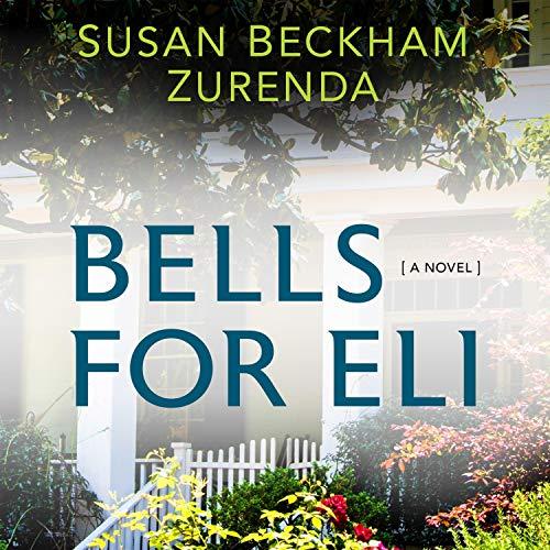 Bells for Eli Audiobook By Susan Beckham Zurenda cover art