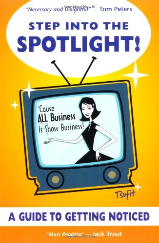 Step Into the Spotlight!- 'Cause ALL Business is Show Business!