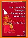 Les humanités classiques africaines pour les enfants - Volume 1