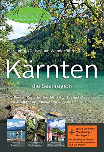 Maremonto Reise- und Wanderführer: Kärnten - die Seenregion: Wörthersee, Ossiacher See, Millstätter See und Weißensee mit Ausflügen in die Karawanken und die Hohen Tauern
