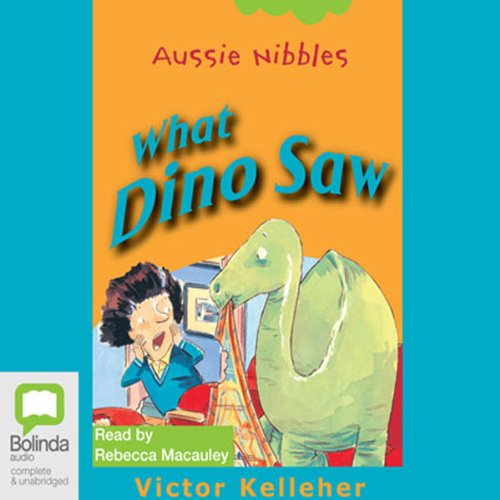 What Dino Saw: Aussie Nibbles cover art