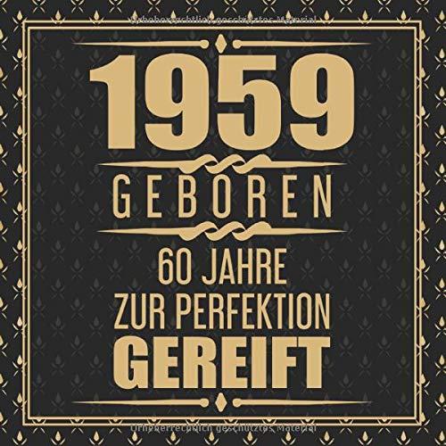 1959 Geboren 60 Jahre Zur Perfektion Gereift: Geschenkidee 60. Geburtstag Gästebuch | 60 Jahre...