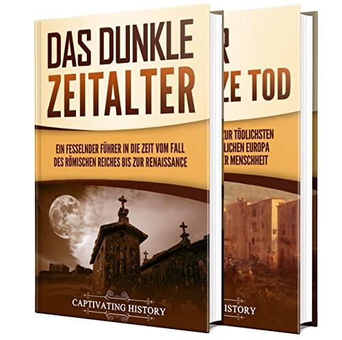 Das Mittelalter: Ein fesselnder Führer zum dunklen Mittelalter und dem Schwarzen Tod (German Edition)