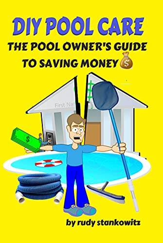 DIY POOL CARE: THE POOL OWNER'S GUIDE TO SAVING MONEY 💰 (English Edition)