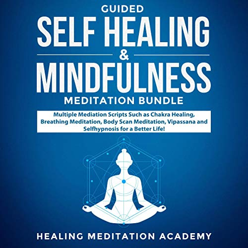 Guided Self Healing & Mindfulness Meditations Bundle audiobook cover art