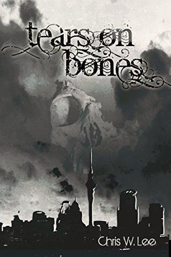 Tears on Bones by [Chris W Lee]
