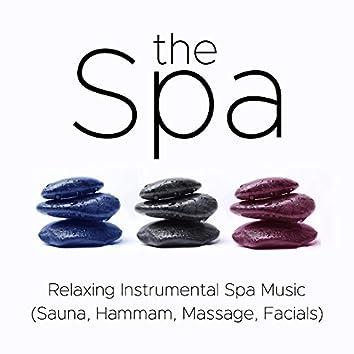 the Spa - Relaxing Instrumental Spa Music for Spa Treatments (Sauna, Hammam, Massage, Facials)