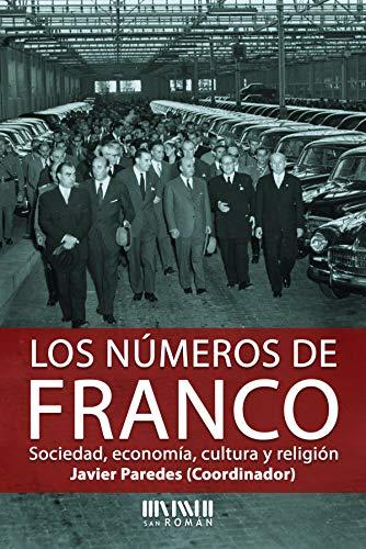 Los números de Franco: Sociedad, economía, cultura y religión