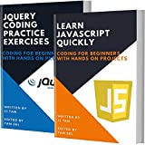 LEARN JAVASCRIPT QUICKLY AND JQUERY CODING PRACTICE EXERCISES: Coding For Beginners (English Edition)