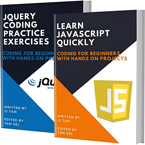 LEARN JAVASCRIPT QUICKLY AND JQUERY CODING PRACTICE EXERCISES: Coding For Beginners