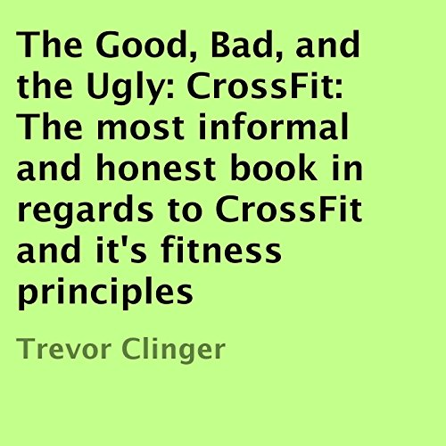 The Good, Bad, and the Ugly: CrossFit cover art