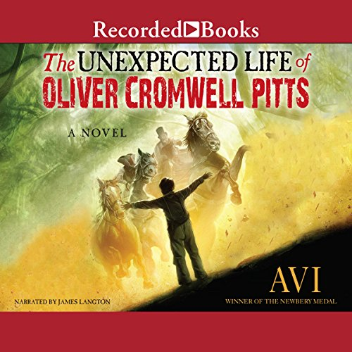 The Unexpected Life of Oliver Cromwell Pitts Audiobook By Avi cover art