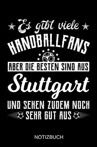 Es gibt viele Handballfans aber die besten sind aus Stuttgart und sehen zudem noch sehr gut aus: A5 Notizbuch | Liniert 120 Seiten | ... | Ostern | Vatertag | Muttertag | Namenstag