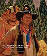 In Contemporary Rhythm: The Art of Ernest L. Blumenschein (Charles M. Russell Center Series on Art and Photography of the American West)