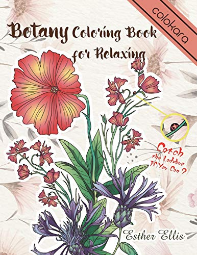 Botany Coloring Book for Relaxing: A Flower Adult Coloring Book, Beautiful and Awesome Floral Coloring Pages for Adult to Get Stress Relieving and Relaxation