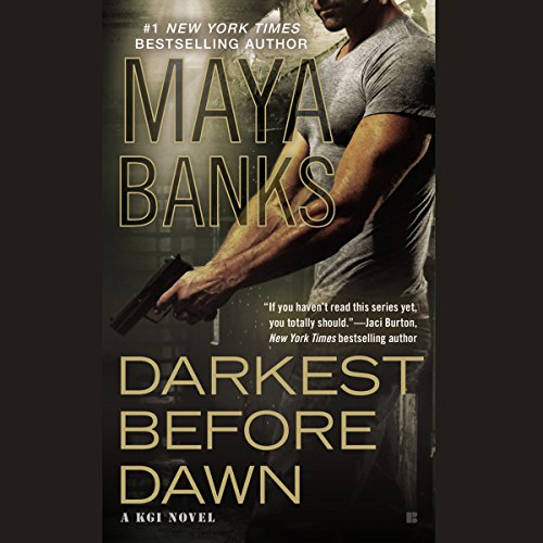 Darkest Before Dawn                   By:                                                                                                                                 Maya Banks                               Narrated by:                                                                                                                                 Tad Branson                      Length: 14 hrs and 25 mins     Not rated yet     Overall 0.0