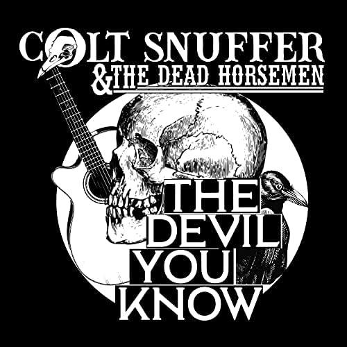 Colt Snuffer and The Dead Horsemen