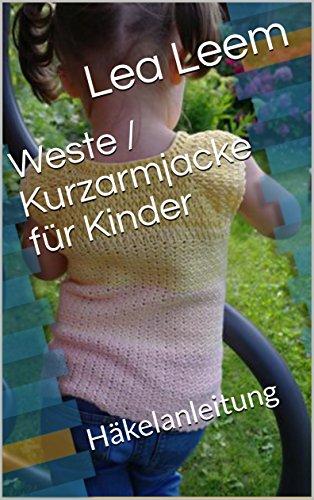 Weste / Kurzarmjacke für Kinder: Häkelanleitung