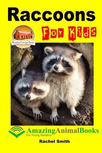 Download Raccoons for Kids (Amazing Animal Books for Young Readers) 1516856082
