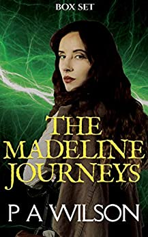 The Madeline Journeys: A Romantic Magical Quest Series by [P A  Wilson]