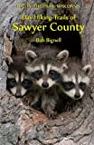 Day Hiking Trails of Sawyer County (Hittin  the Trail: Wisconsin)