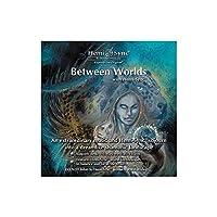 ビテゥイーン ザ ワールズ : Between the Worlds [ヘミシンク]