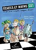 Echecs et maths CE1 - Le jeu pour compter, analyser, déduire.