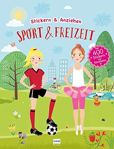 Sport & Freizeit (Anziehpuppen, Anziehpuppen-Sticker): Stickern und Anziehen, mit über 400 Stickern: Stickern und Anziehen, mit über 450 Stickern