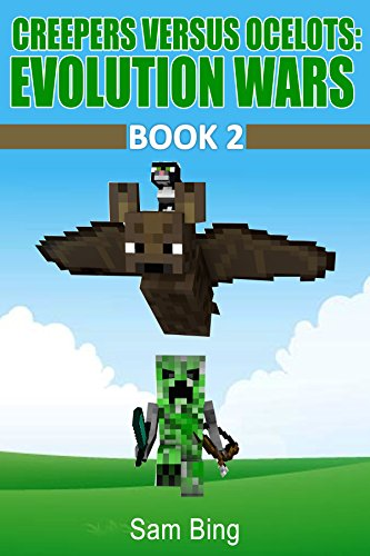Creepers Versus Ocelots: Evolution Wars Book 2