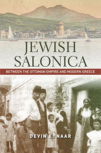 Jewish Salonica: Between the Ottoman Empire and Modern Greece (Stanford Studies in...
