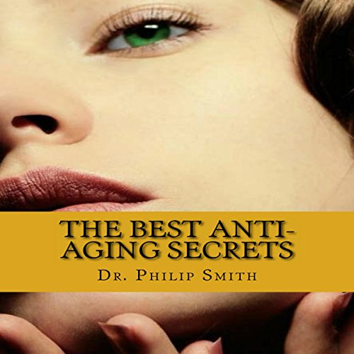 The Best Anti-Aging Secrets audiobook cover art