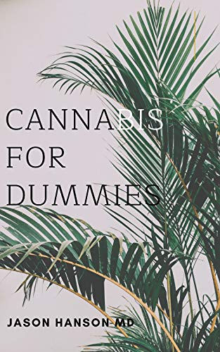 CANNABIS FOR DUMMIES : The Complete Guide About Cannabis for Dummies (English Edition)