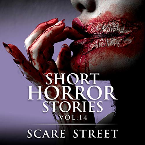 Short Horror Stories Vol. 14: Scary Ghosts, Monsters, Demons, and Hauntings audiobook cover art