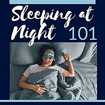 Sleeping at Night 101: Best Collection of Sleep Music, Songs for Relaxation
