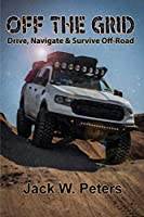Off the Grid: Drive, Navigate & Survive Off-Road