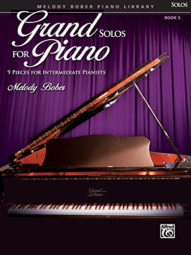 Grand Solos for Piano, Book 5: 9 Pieces for Intermediate Pianists (Melody Bober Piano Library)