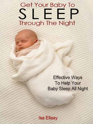 Amazon.com: Baby Sleep Training: How To Get Your Baby To Sleep Through The  Night eBook: Ellaay, Isa: Kindle Store