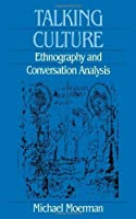 Talking Culture: Ethnography and Conversation Analysis (Conduct and Communication) by Michael Moerman(1987-12-01)