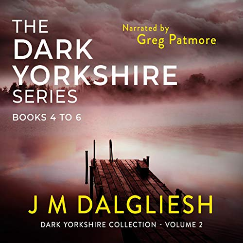 The Dark Yorkshire Series: Books 4 to 6 audiobook cover art