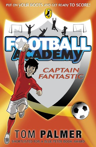 Football Academy: Captain Fantastic (Diary Of A Wimpy Kid Old School Kindle)