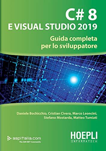 C# 8 e Visual Studio 2019: Guida completa per lo sviluppatore