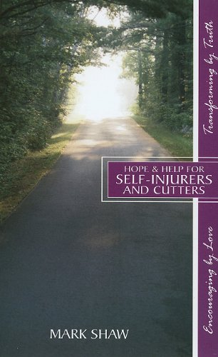 Hope & Help for Self-Injurers and Cutters