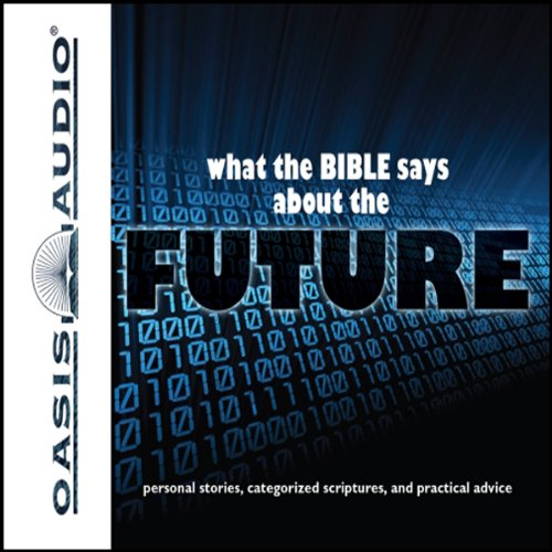 What the Bible Says About The Future audiobook cover art