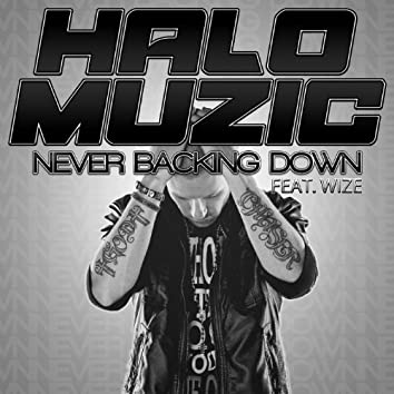 Never Backing Down (feat. Wize)