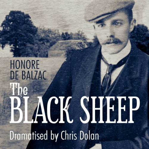 The Black Sheep (Classic Serial)                   By:                                                                                                                                 Honore de Balzac                               Narrated by:                                                                                                                                 Geoffrey Whitehead                      Length: 1 hr and 53 mins     4 ratings     Overall 4.8