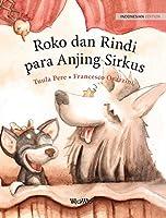 Roko dan Rindi, para Anjing Sirkus: Indonesian Edition of Circus Dogs Roscoe and Rolly