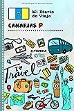 Islas Canarias Mi Diario de Viaje: Libro de Registro de Viajes Guiado Infantil - Cuaderno de Recuerdos de Actividades en Vacaciones para Escribir, Dibujar, Afirmaciones de Gratitud para Niños y Niñas
