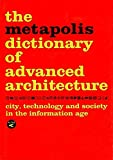 The Metapolis Dictionary of Advanced Architecture: City, Technology and Society in the Information Age (ACTAR)