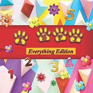 I Spy Everything Edition: A Fun Way to Learn Colors, Shapes, and Numbers